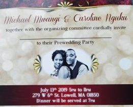 Pre-Wedding Party Invitation Michael & Caroline Nguku July 13th 2019 7PM @St Stephen's Church Lowell,MA