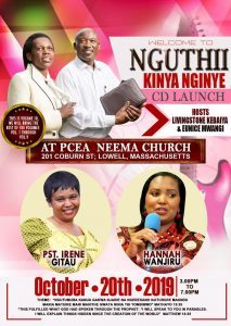 Nguthii Kinya Nginye CD Launch By Livingstone Kebaiya & Eunice Mwangi Oct 20th 2019 PCEA NEEMA CHURCH 201 Coburn Street Lowell,Massachusetts