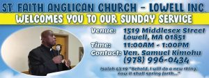 St Faith Anglican Church-Lowell Inc Sunday Service Time: 11Am -1:00 Pm:With Rev Samuel Kimohu 1519 Middlesex Street Lowell,Massachusetts