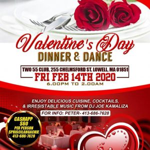 Valentines Day Dinner & Dance Time: 6Pm to 2Am Friday February 14th 2020 @ 225 Chelmsford Street,Lowell Massachusetts
