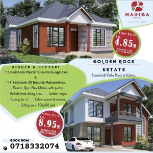 Mahiga Homes introduces Golden Rock Estate Located along Thika Road includes