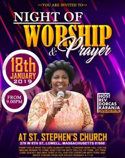 Night of Worship & Prayer January 18t 2019 @9PM with Rev Dorcas Karanja @ St Stephen's Church Lowell,MA