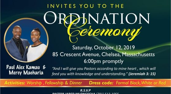 Invitation:International Gospel Church (I.G.C)Ordination Ceremony Paul Alex Kamau & Mercy Macharia Oct.12 2019 6Pm @ 85 Crescent Avenue,Chelsea Massachusetts