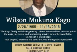 Wake,Memorial & Fundraiser Service of the late  Wilson Mukuna Kago of Worcester on Sunday November 25th 2018  @2Pm Worcester Massachusetts