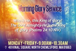 Morning Glory Service @ Glorious Power Church  Monday-Friday 9AM to 10:30AM