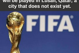 The 2022 FIFA World Cup Final to be played in a city that does not exist yet Lusail,Qatar