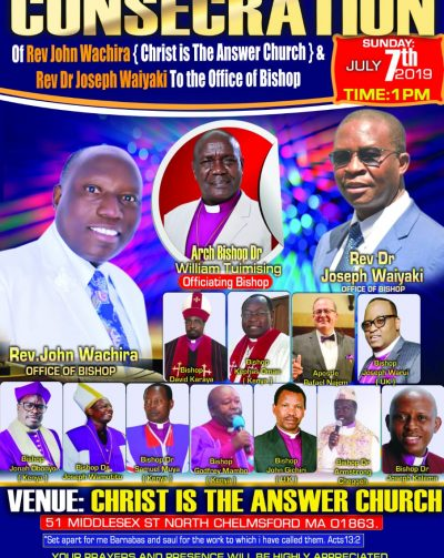 Consecration of Rev John Wachira to Office of Bishop & Rev Dr Joseph Waiyaki to the Office of Bishop July 7th 2019 Time 1Pm All are Invited!
