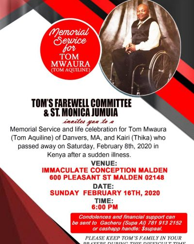 Tom's Farewell committee & St Monica Jumuia invites you to a Memorial Service and life celebration for Tom Mwaura (Tom Aquiline) of Danvers, MA Sunday February 16th, 2020 @ 6 PM