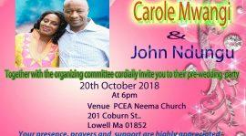 Invitation:Carole Mwangi & John Ndungu Pre-Wedding Party October 20th 2018 @6PM PCEA NEEMA 201 Coburn St,Lowell,MA