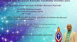 The PCEA NEEMA session Lowell in conjunction with Elder Benson Kariuki invites you to the retirement service of Elder Benson Kariuki NOV 11th 2018 @11AM PCEA NEEMA LOWELL,MA