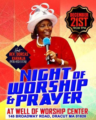 Night of Worship & Prayer December 21st 2018 From 9Pm @ Well Of Worship Center 145 Broadway Road Dracut,Massachusetts