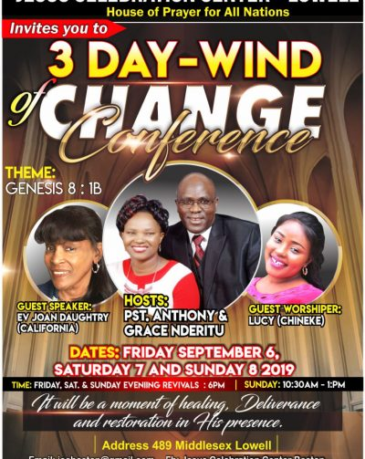 Jesus Celebration Center Lowell,MA 3 Day Wind of Change Conference  Sept 6- 8 2019 All are Invited!