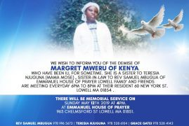 Memorial Service May 12 at 4Pm  for the late Margaret Mweru sister to Teresia Njuguna sister in law to Rev Samuel Mbugua of Emmanuel House of Prayer Lowell,Massachusetts