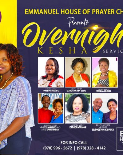 Emmanuel House of Prayer Church Presents Overnight Kesha Service Friday June 21st 2019 10:30Pm to 5 Am Venue:  963 Chelmsford Street,Massachusetts