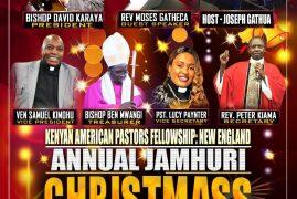 Kenya American Pastors Fellowship Annual Jamhuri & Christmas Celebration Dec.15 2019 at Well Of Worship Center 145 Broadway Road Dracut,Massachusetts