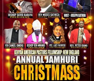 Kenya American Pastors Fellowship Annual Jamhuri & Christmas Celebration Dec.15 2019 at Well Of Worship Center 145 Broadway Road Dracut,Massachusetts