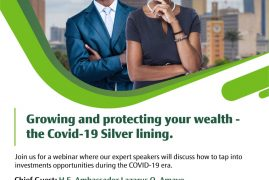 Growing and protecting your wealth the Covid 19 silver lining with Chief Guest H.E.Ambassador Lazarus O.Amayo