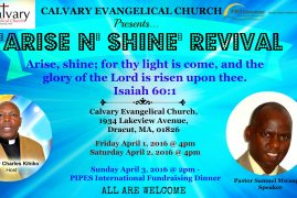 Arise N Shine Revival Fri,April 1& Sat April 2nd 2016 @ Calvary Evangelical Church 1934 Lakeview Ave,Dracut,MA