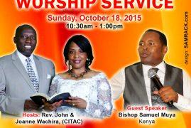 CITAC Powerful Worship Service with Bishop Muya;Sunday October 18th 2015,10:30am-1:00pm