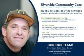 Have you ever considered shared living,Riverside Community Care can help with that