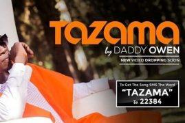 DADDY OWEN – TAZAMA (Official Video)