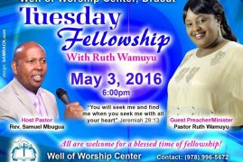 Invitation:Well of Worship Center,Tuesday Fellowship @6Pm with Rev.Ruth Wamuyu from Kenya