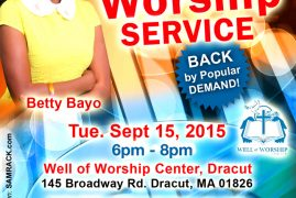 Worship Service with Betty Bayo  Sept 15 2015 6PM@ Well of Worship Center,Dracut,MA