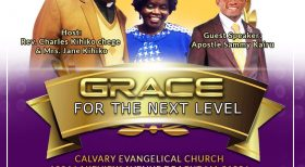 Calvary Evangelical Church:July 26th -July 27th 2019 Grace for the Next Level Guest Speaker:Apostle Sammy Kairu