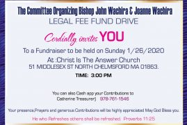 Invitation:The Organizing Committee,Bishop John Wachira & Joanne Wachira Legal Fee Funds Drive Jan 26 2020 at CITAC 51 Middlesex St North Chelmsford,MA