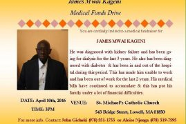 James Mwai Kageni Medical Funds Drive  April 10th 2016 Time:3 Pm @ St Michaels Catholic Church,Lowell Massachusetts