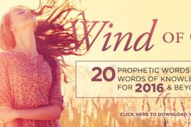 """THE WIND OF GOD"" 20 Prophetic Words & Words of Knowledge for 2016 & Beyond"