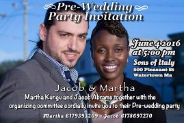Pre-Wedding Party Invitation Matha Kungu & Jacob Abrams  June 4 2016 @5 Pm Sons of Italy Watertown,MA