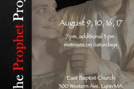 The Prophet Project August 9, 10, 16, & 17